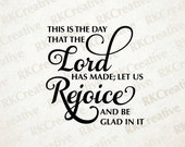 this is the day that the lord has made - vector file - cut file - silhouette - vinyl cut file - religious - spiritual art - inspirational