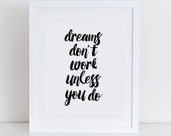 Dreams Dont Work Unless You Do Art Print, Inspirational Wall Art, Instant Download, Motivational Art Print, Motivational Quote Nursery