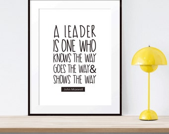 John Maxwell Leader Quote Print Wall Art   Typography Poster   Printable Art Printable scalable to ALL SIZES