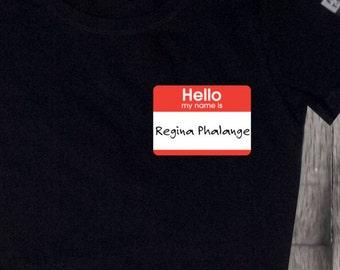 SALE! Friends shirt. REGINA PHALANGE.... Hello, My Name is Regina Phalange