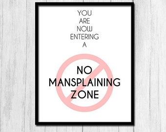 No Mansplaining Zone Feminist Poster Digital Download Feminism Art Feminist Print Funny Prints Office Decor Gift for Feminist