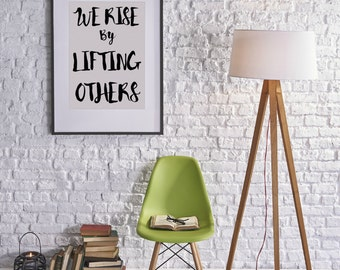 We Rise By Lifting Others - 8x10 - PRINTABLE Typography Art - Digital Typography Art -Typography Print - Minimalist - INSTANT DOWNLOAD