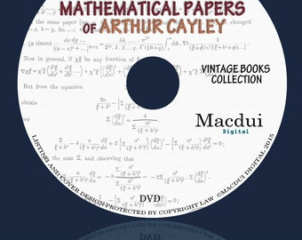 The collected mathematical papers of Arthur Cayley – Vintage E-books 14 PDF on 1 DVD