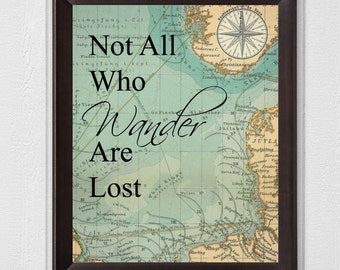 Not All Who Wander Are Lost Map 8x10 Digital Download Printable Wall Art travel wall art, Travel Christmas Gift, Wall Art Christmas Gift