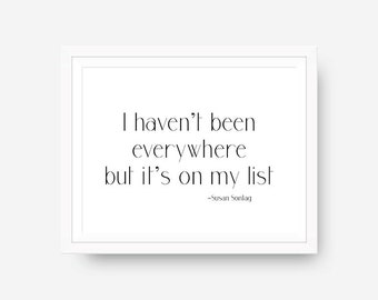 I haven't been everywhere but it's on my list Quote Travel Wall Art Typography Poster Inspirational Print Apartment Decor Dorm Wall Art