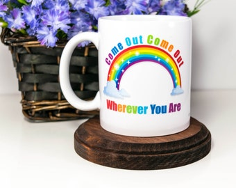 Rainbow Pride Coffee Mug | Come out Come out Wherever You Are | Perfect Gag Gift for Gay Friend | LGBT Pride Mug