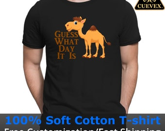 Funny T-Shirt | Hump Day Shirt | Guess What day it is | Camel T-Shirt | Humor Gift | Wednesday | Gift idea | Free Shipping | Cuevex™ Apparel
