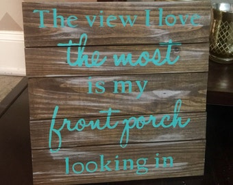 My front porch looking in Wood Sign