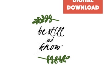 Be Still and Know - Printable Art - Bible Verse - Scripture Print - Be Still - Download - Psalm 46 - Psalm 46:10 - Psalms - Printable