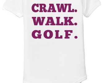 Crawl Walk Golf Baby Golf Outfit Golf Onesie Funny Baby Onesie Baby Gift Baby Shower Gift Golf Gifts New Baby Funny Baby Clothes