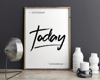 Printable Poster -Yesterday TODAY Tomorrow - Typography Print Black & White Wall Art Poster Print - Scandi Design - Minimalist