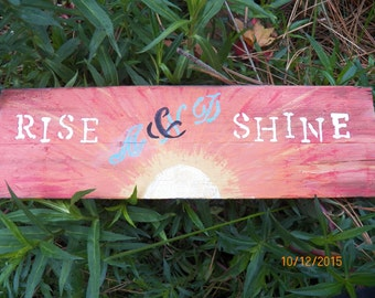 Rise and Shine pallet sign