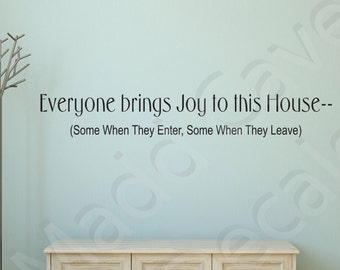 Everyone Brings Joy To This House Vinyl Wall Decal Quote