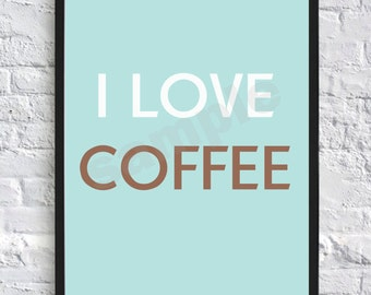 I love Coffee, You me and a cup of tea, Quote, Wall Art, Print, Digital Download