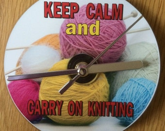 Keep Calm and CARRY ON KNITTING Cd Clock