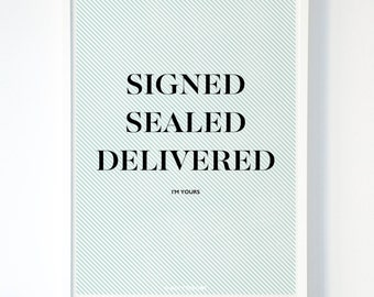 A3 Typographic Print 'SIGNED SEALED DELIVERED'
