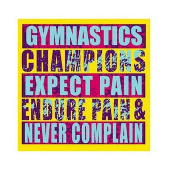 Gymnastics Champions Never Complain T Shirt