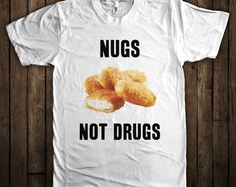 Nugs Not Drugs Shirt - Anti Drug - Hugs not Drugs Shirt - Chicken Nuggets