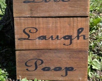 Live Laugh Poop Repurposed Wooden Pallet Sign Picture for Bathroom Decorating, Housewarming Gift, Graduation Gift