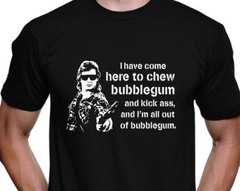 """They Live """"I Have Come Here To Chew Bubblegum And Kick Ass"""" Quote T-Shirt - John Nada Carpenter Rowdy Roddy Piper Cult Sci-Fi Film Movie"""