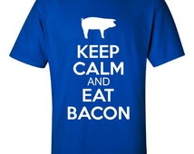 Keep Calm And Eat Bacon t shirt