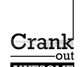 Crank Out Awesome, Downloadable Quote Art Print, Printable Poster Quote Print, Typographic Photo Print, Home Decor, Inspirational Art Print
