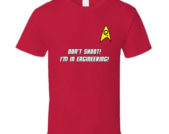 Star Trek Red Shirt Security - Don't Shoot! I'm In Engineering! T-Shirt