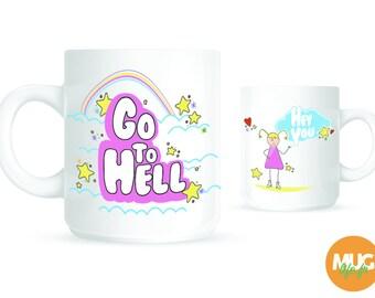 MUG DOUBLE sided - Go to Hell
