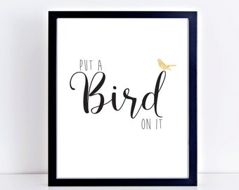 PRINTABLE-Portlandia Quote-Put a Bird On It-8x10 Print-Portland-Instant Download-Hipster Style
