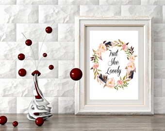 """Typography Art Print, """"Isn't She Lovely"""",Printable Art,Floral Art Print,Floral Feather,Pink Floral,Wall Art Print,Home Decor,"""
