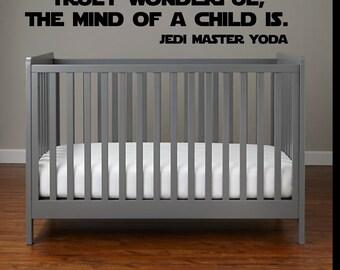 Truly Wonderful, the mind of a child is. Jedi Master Yoda. Star Wars Vinyl Decal.