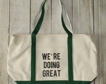 We're Doing Great | Forest Green Canvas Tote