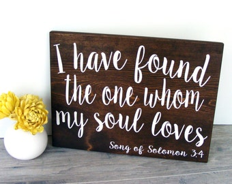 I Have Found the One Whom My Soul Loves - Wood Sign - Wedding Gift - Anniversary Gift - Bedroom Wall Decor - Rustic Signs - Home Decor