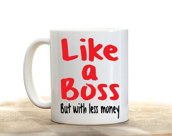 Like a Boss, Like a Boss Mug, Boss Lady Coffee Mug, Boss Lady, Funny Coffee Mug, Funny Boss Mug, Boss Gift, Lady Boss Gift, New Job Gift