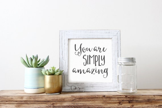 Printable Art, Inspirational Quote, You are Simply Amazing, Motivational Print, Typography Art Print, Quote Print, Digital Download Print