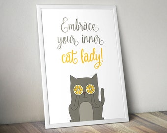 Embrace your inner cat lady print! Funny print for all those crazy cat ladies!