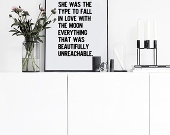 She Was The Type To Fall In Love With The Moon - Typography Poster - Black and White Art - Art & Collectibles - Inspirational Wall Art
