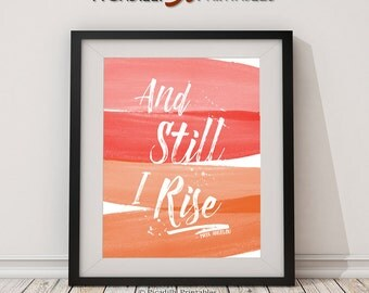 "And Still I Rise Maya Angelo - Instant Download - 8 x 10"" Wall Art Printable"