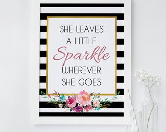She leaves sparkle wherever she goes print, wall art,  gold, black, floral, pink, glitter, sparkle, stripes, chic, trendy, elegant, party