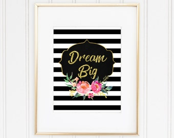 Dream Big Wall art, Printable Dream big, quote wall decor, kate spade inspired wall art, Chic wall art, floral print, gold wall prints