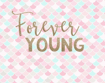 Forever Young - Forever Young SVG - SVG file