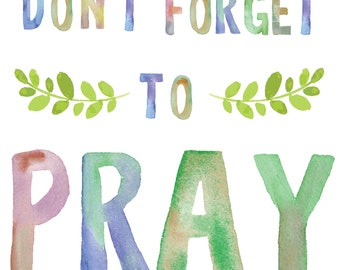Don't Forget to Pray print