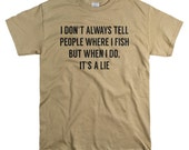 Stocking Stuffer for Him - Fishing Gifts for Men - Fish T Shirt - I Don't Always tell People Where I Fish - Mens Tshirt