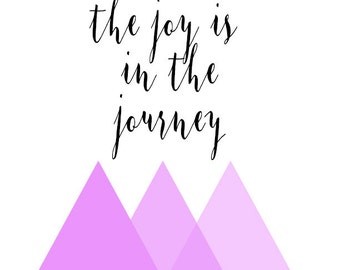 The Joy is in the Journey Digital Print