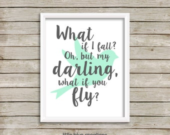 What if I fall? Oh but darling, why if you fly? 8x10 Print