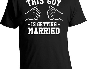 This Guy Is Getting Married T Shirt Husband To Be Gifts For Him Fiance Shirt Groom To Be TShirt Engaged Gifts For Mens Tee TGW-113