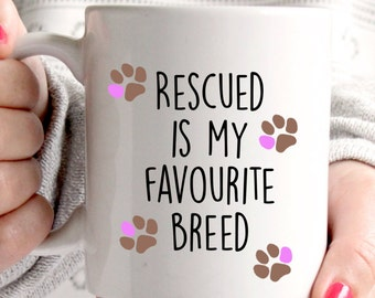 Rescued is my favourite breed coffee mug
