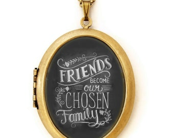 Art Locket - Chalkboard Art Locket Necklace - Inspirational Quote Jewelry - Friends Become Our Chosen Family