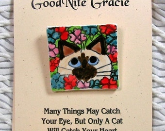 Siamese Himalayan Cat In Flowers Clay Pin Handmade by Grace M Smith Earthenware Ceramic