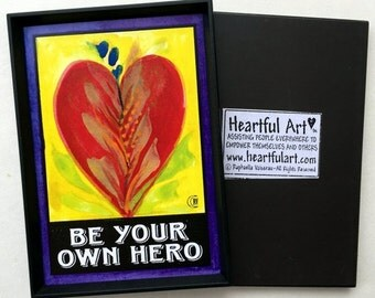 BE Your Own HERO Inspirational Quote Motivational MAGNET Recovery Gift Encouragement Office Decor Success Heartful Art by Raphaella Vaisseau